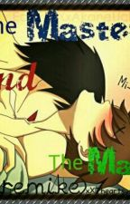 The Master and The Maid (Jeremike Au) by MOVED-ACCOUNT
