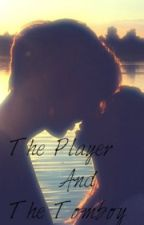 The Player & The Tomboy by BiiteMee