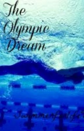 The Olympic Dream by Swimmerforlife96