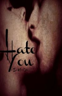 I Hate You [~EDITING~] cover