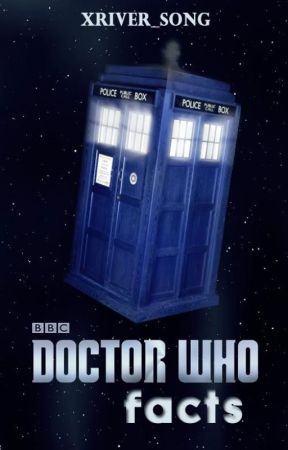 Facts about Doctor Who by xRiver_Song