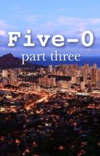 Five-0: Part Three by poppy_rose