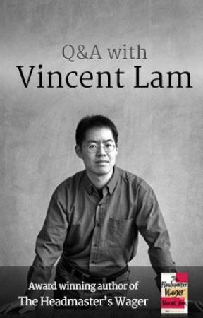 "Q&A with Vincent Lam - Enter to win a signed copy of ""The Headmaster's Wager"" by VincentLam"