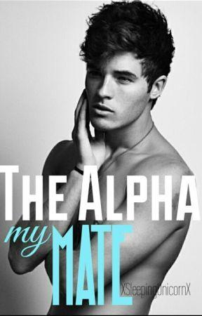 The Alpha, my mate by XSleepingUnicornX