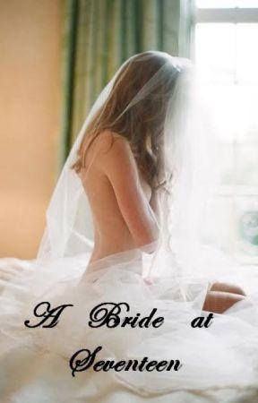 A Bride At Seventeen by Memow9876
