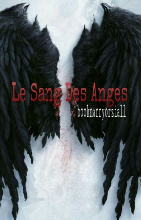 #1 Le Sang Des Anges ▶ Narry◀ by booknarryorziall