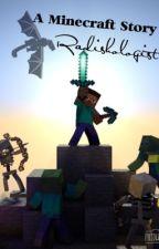A Minecraft Story by Radishologist
