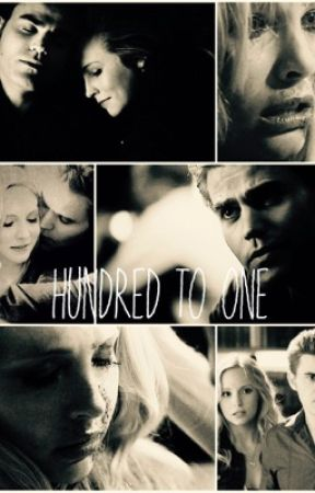 Hundred To One (Steroline Fanfiction) by Renciah98
