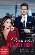 Possessive At First Sight EBS 1 (Unedited) by MsDreamerGirl84
