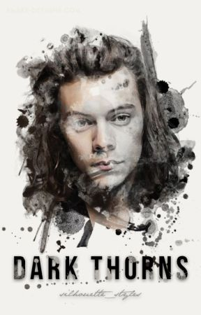 Dark Thorns | Harry Styles AU by silhouette_styles