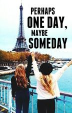 Perhaps One Day, Maybe Someday [EDITED] by sumsumxoxo