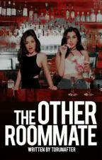 The Other Roommate (camren) by torunafter