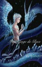 Mon Ange de Glace [En Pause] by Roukia972