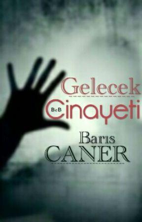 Gelecek Cinayeti by BariisCaner