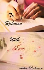 To Rahman, With Love... by abdofRahman