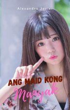 Ang Maid Kong Manyak ni ItsJustAxela