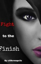 Fight to the Finish by astxriaa