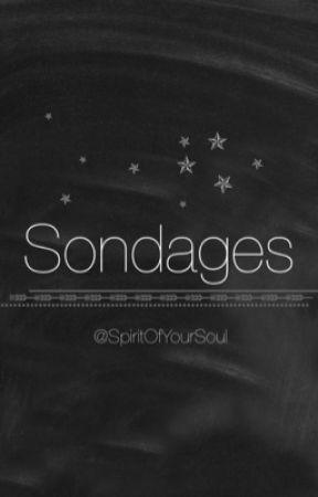 Sondages by SpiritOfYourSoul
