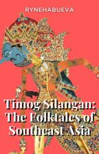 Timog Silangan: The Folktales of Southeast Asia by RynehAbueva
