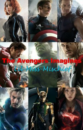 The Avengers Imagines [COMPLETED] by TheMischiefWithin