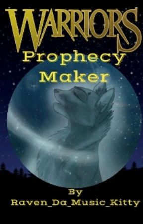 Warrior Cats Prophecy Maker by Raven_Da_Music_Kitty