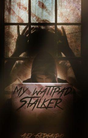 My Wattpad Stalker(A Love to Die For) by Alycat1901