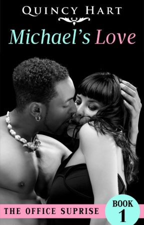 Michael's Love The Office Surprise 1 (An Interracial Romance) *COMPLETE* by quincyhart