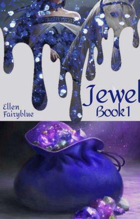 Jewel(Book 1) by EllenFairyBlue4