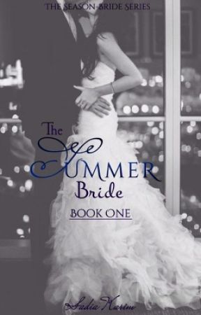 The Summer Bride (TSBS-1) COMPLETED  by SadiixxK