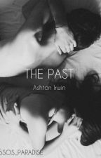 The Past || A.I by 5SOS_Paradise