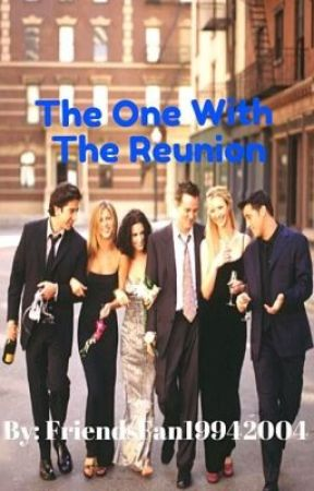 The One With The Reunion by FriendsFan19942004