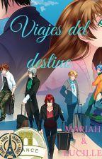 Viajes del Destino by MariahandLucille
