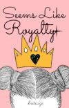 Seems Like Royalty cover