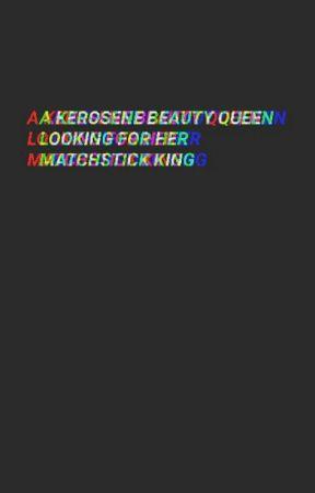 kerosene beauty queen by AddictedToTheMadness