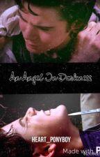 An Angel in Darkness by heart_elyse