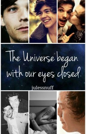 The Universe Began With Our Eyes Closed by julessnuff