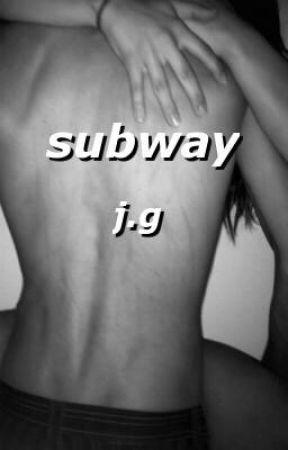 subway ; j.g by JACKGILlNSKY