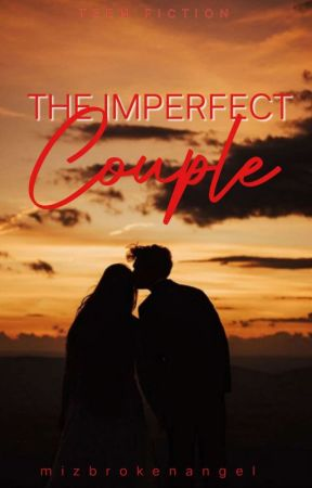 The Imperfect Couple (FULL STORY AVAILABLE IN README APP)  by mizbrokenangel