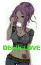 Death Love by Silencing_Shadows