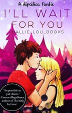 I'll Wait for You~ A Dipcifica fanfic by hallie_lou_books