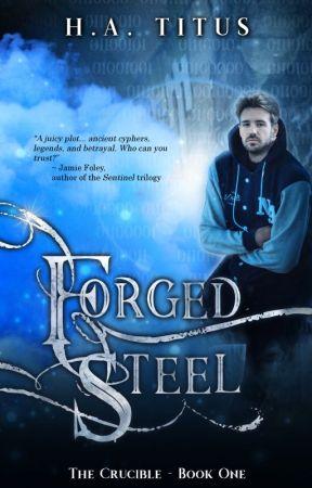 The Crucible, Book 1: Forged Steel by SkribbleGurl
