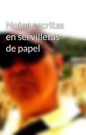 Notas escritas en servilletas de papel by Pedroaviles