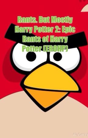 Epic Rants and Harry Potter by Hermione_Danger256