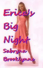 Erica's Special Night (Prom Changed Her Life)  by sabrynabrooklynne