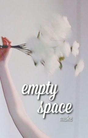 Empty Space    muke by WriteDrunk