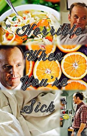 """""""Horrible When You're Sick"""" by imagine_coulson"""