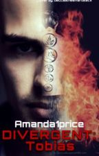 DIVERGENT: Tobias (Watty Award Winner 2013) by amanda1price