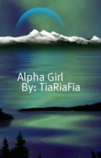 I'm Alpha & I'm A Girl! (On Hold!) by cute_tt_015