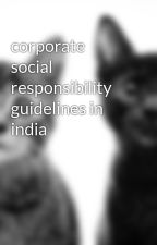 corporate social responsibility guidelines in india by CSRindia