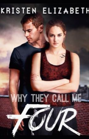 Why They Call Me 'Four' by -KristenElizabeth-